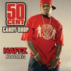50 Cent - Candy Shop (Naffz Bootleg)