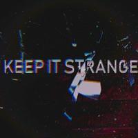 Keep it strange
