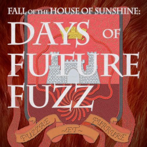 Season 2: DAYS OF FUTURE FUZZ!