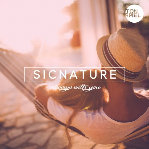 SICNATURE - Always With You (Radio Version)