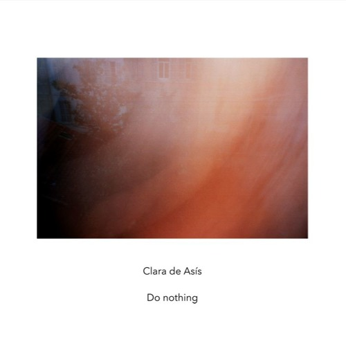 'Do Nothing' extracts (Another Timbre, 2018)