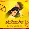 Ho Gaya Hai Tujhko To Pyar Sajna (Remix) DJ Dalal London