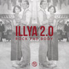 ILLYA 2.0 - Rock The Body