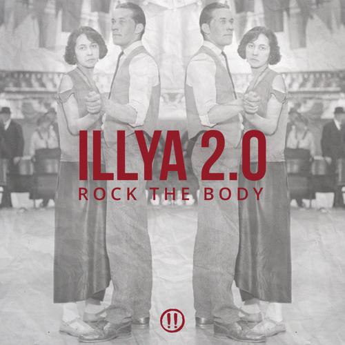 ILLYA 2.0 - Rock The Body