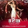 Ek Do Teen 2018 Remix - Baaghi 2- Dj Dalal London.mp3