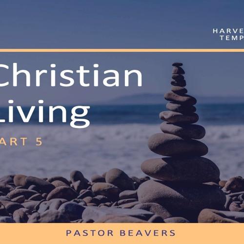 2018 - 21 - 03 - Christian Living Part 5 - Pastor Beavers