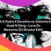Rush & Hydro X Gaveline vs. Galantis & Hook N Sling - Love On Memento (DJ Brystar Edit)