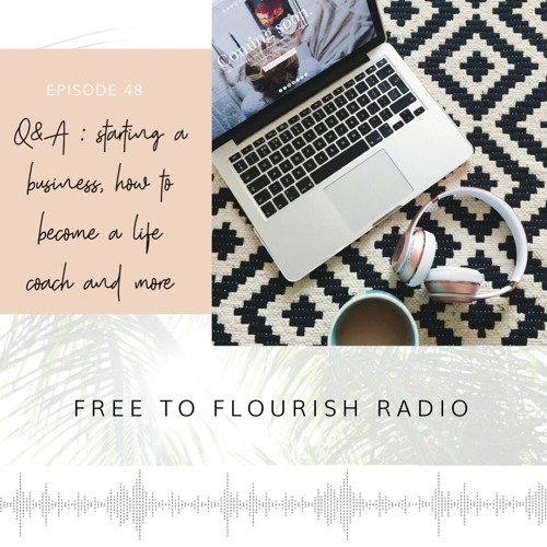 FTFR 48 | Q&A on starting a business, how to become a life coach and more!