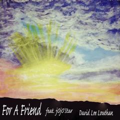 For A Friend (feat.  jOjO'Star)