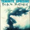 Teminite-Uprising (Blad remix)