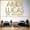 Andy & Lucas Ft. Dr. Bellido - Para Que Bailes Conmigo (Ivan Armero & Antonio Colaña Rumbaton Edit)
