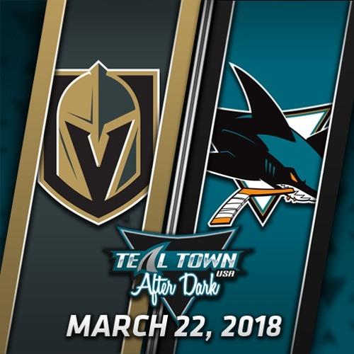 Teal Town USA After Dark (Postgame) Sharks vs  Golden Knights - 3-22