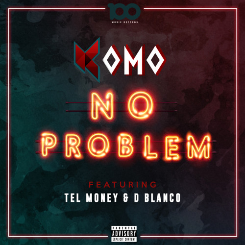 No Problem (Feat. Tel Money & D Blanco) [Prod. Ayo Beatz]