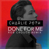 Charlie Puth Ft Kehlani Done For Me Rob Crouch Remix Mp3