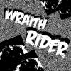 9ƖƝЄ4ƠƲƦ -  W R A I T H · R I D E R