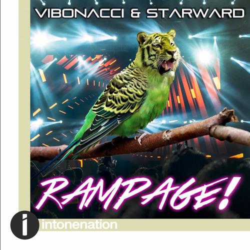 """Vibonacci & Starward """"RAMPAGE!"""""""