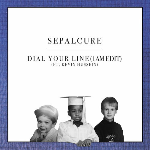 Sepalcure - Dial Your Line ft Kevin Hussein (1AM Edit)