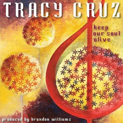 Tracy Cruz - Keep Our Soul Alive