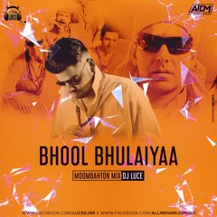 Bhool Bhulaiyaa (Moombahton Mix) DJ Luce