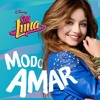Soy Luna - Modo Amar Original Audio)