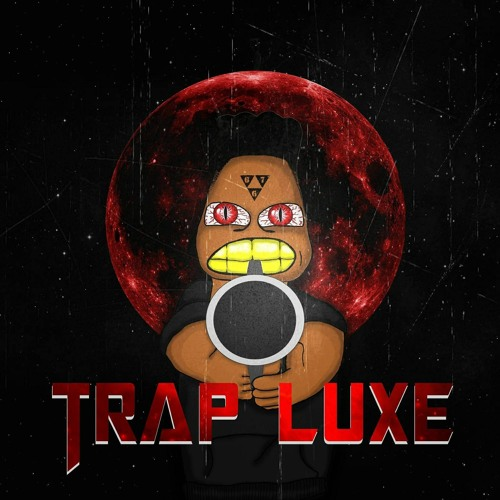 TRAP LUXE