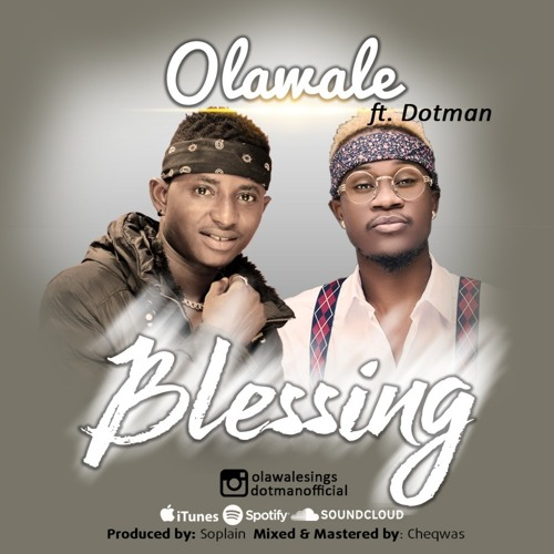Olawale - Blessing Ft Dotman