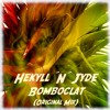 Hekyll ´N Jyde - Bomboclat (Original Mix) [FREE DOWNLOAD]