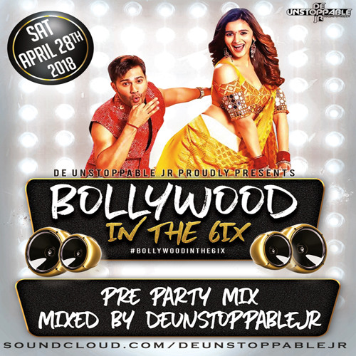Bollywood In The 6ix 2018 Pre Party Mix - Mixed By: @deUnstoppableJR