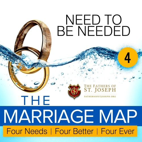 THE NEED TO BE NEEDED     Marriage Map 4