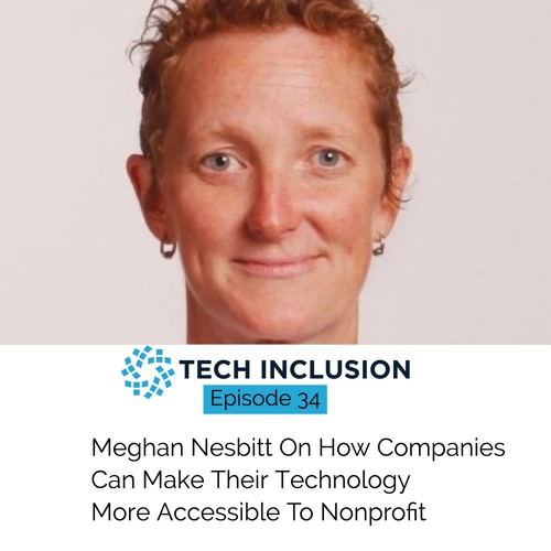 Meghan Nesbit On How Companies Can Make Their Technology More Accessible To Nonprofits.