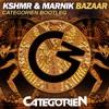 KSHMR & Marnik - Bazaar (CategorieN Bootleg)