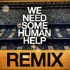 NIN - Only (We Need Some Human Help Remix)