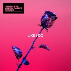 David Guetta, Martin Garrix & Brooks - Like I Do (UNAFRAIID Remix)