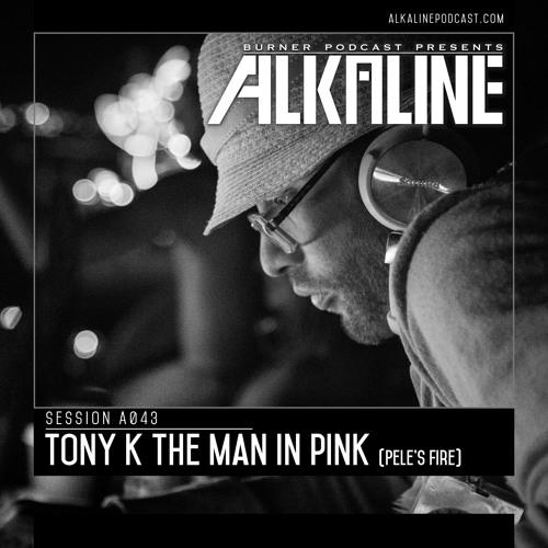 Alkaline - A043 - Tony K The Man in Pink [Pele's Fire]