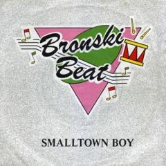 Bronski Beat - Small Town Boy