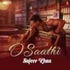 O Saathi - Atif Aslam - Baaghi 2 - Cover By Safeer Khan