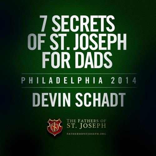 7 SECRETS OF ST. JOSEPH FOR DADS |  PHILADELPHIA 2014