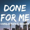 Charlie Puth Feat Kehlani Done For Me Charlie Lane Remix Mp3