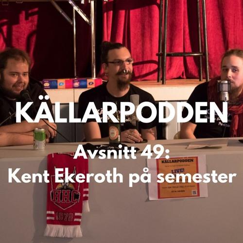 Avsnitt 49: Kent Ekeroth på semester
