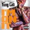 Yung Cali Baby -I'm On It