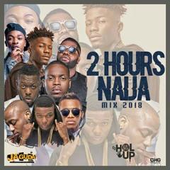 New Naija Mix 2018 (2Hrs) ft Davido, Wizkid, Tiwa Savage, Timaya Afrobeat Mix 2018