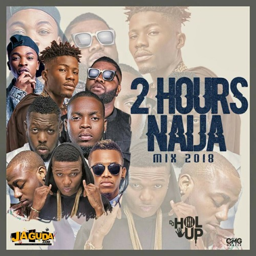 New Naija Mix 2018 (2Hrs) ft Davido, Wizkid, Tiwa Savage