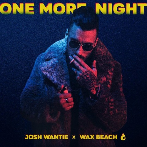 Josh Wantie On 'One More Night'