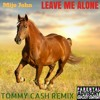 LEAVE ME ALONE (TOMMY CASH REMIX) (Prod. By Salame)