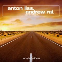 Аnton Liss & Andrew Rai - Desert Night [OUT NOW!!!]