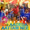Aadeda Aattam Nee (Remix)