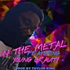 Hmot X - In The Metal FT. Young Gravity (Prod. Taylor King)