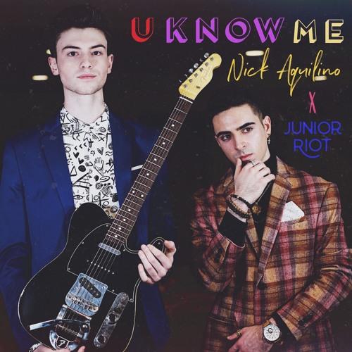 U Know Me (Nick Aquilino x Junior Riot)