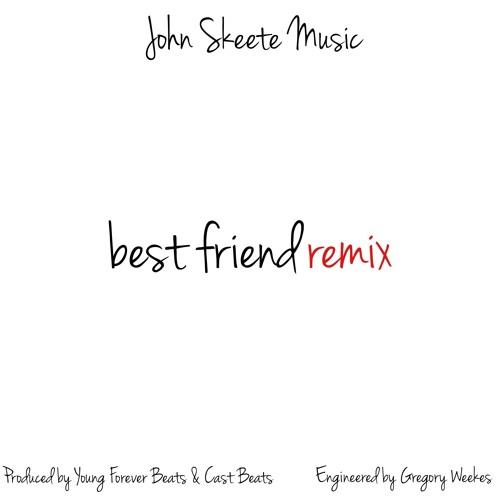 Best Friend Remix (ft  Elae Weekes) [Prod  Young Forever Beats