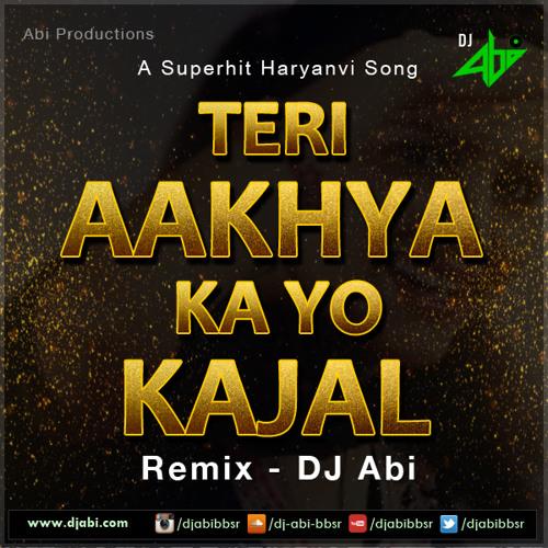 Teri Aakhya Ka Yo Kajal Remix - DJ Abi